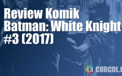 Review Komik Batman: White Knight #3 (2017)