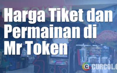 Harga Tiket Wahana dan Permainan Di Mr Token