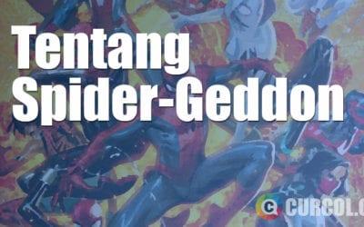 Tentang Marvel Spider-Geddon (Sinopsis Singkat dan Urutan Bacanya)