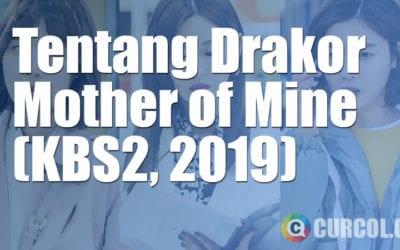 Tentang Drakor Mother of Mine (KBS2, 2019)