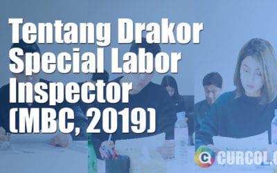 Tentang Drakor Special Labor Inspector (MBC, 2019)