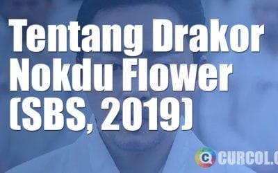 Tentang Drakor Nokdu Flower (SBS, 2019)