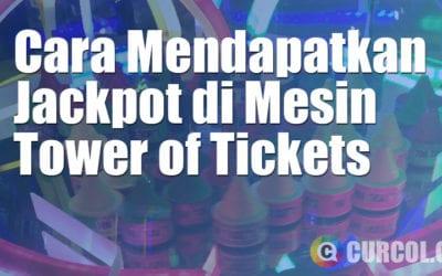 Cara Mendapatkan Jackpot di Mesin Tower of Tickets