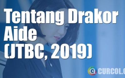 Tentang Drakor Aide (JTBC, 2019)