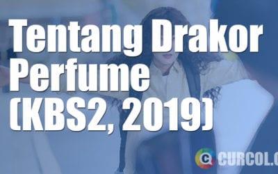 Tentang Drakor Perfume (KBS2, 2019)