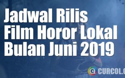 Jadwal Rilis Film Horor Lokal Di Bioskop Bulan Juni 2019