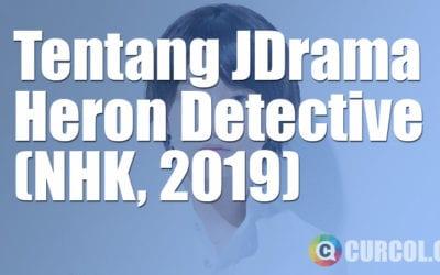 Tentang JDrama Heron Detective (NHK, 2019)