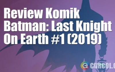 Review Komik Batman: Last Knight On Earth #1 (DC Comics, 2019)