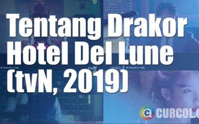 Tentang Drakor Hotel Del Luna (tvN, 2019)
