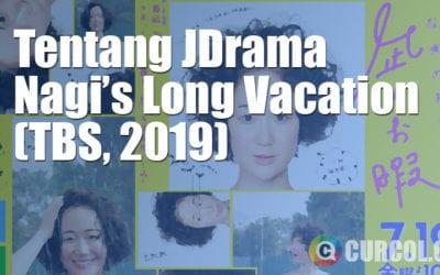 Tentang JDrama Nagi's Long Vacation (TBS, 2019)