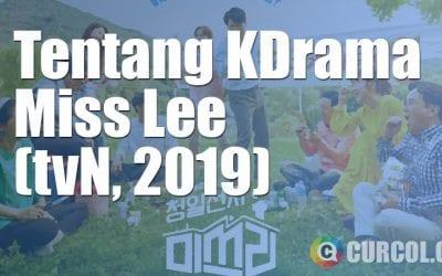 Tentang Drakor Miss Lee (tvN, 2019)
