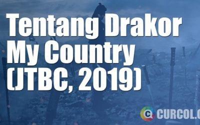 Tentang Drakor My Country (JTBC, 2019)