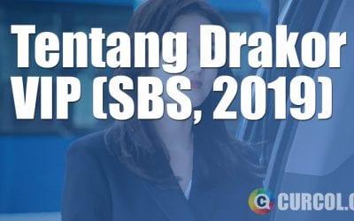 Tentang Drakor VIP (SBS, 2019)