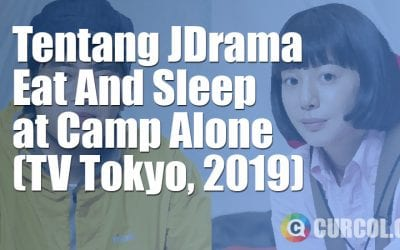 Tentang JDrama Eat And Sleep At Camp Alone (TV Tokyo, 2019)