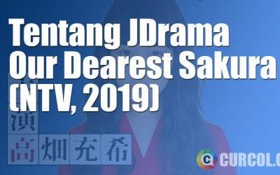 Tentang JDrama Our Dearest Sakura (NTV, 2019)