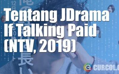 Tentang JDrama If Talking Paid (NTV, 2019)