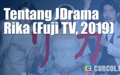 Tentang JDrama Rika (Fuji TV, 2019)
