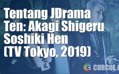 Tentang FTV Ten: Akagi Shigeru Soshiki Hen (TV Tokyo, 2019)