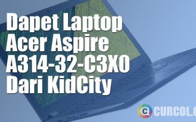Dapet Laptop Acer Aspire A314-32-C3X0 Dari KidCity