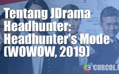 Tentang JDrama Headhunter: Headhunter's Mode (WOWOW, 2019)