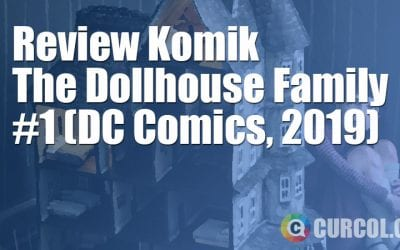 Review Komik The Dollhouse Family #1 (Hill House Comics, 2019)