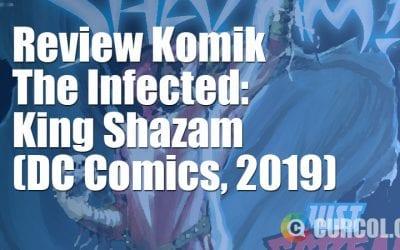 Review Komik The Infected: King Shazam! (DC Comics, 2019)
