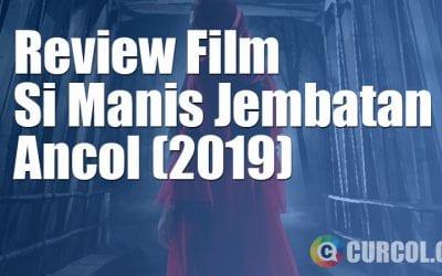 Review Film Si Manis Jembatan Ancol (2019)