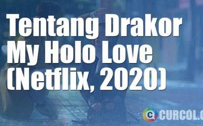 Tentang Drakor My Holo Love (Netflix, 2020)