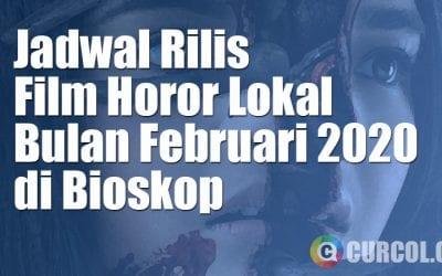 Jadwal Rilis Film Horor Lokal Di Bioskop Bulan Februari 2020