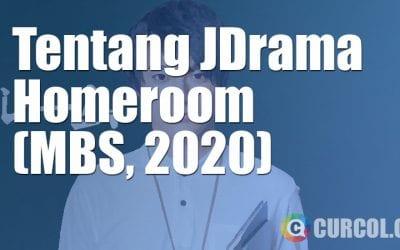 Tentang JDrama Homeroom (MBS, 2020)