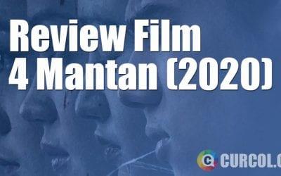 Review Film 4 Mantan (2020)