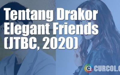 Tentang Drakor Elegant Friends (JTBC, 2020)