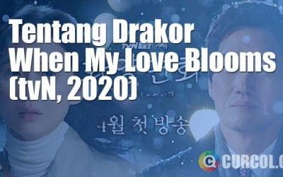 Tentang Drakor When My Love Blooms (tvN, 2020)