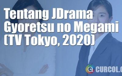 Tentang JDrama Gyoretsu no Megami (TV Tokyo, 2020)