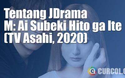 Tentang JDrama M: Ai Subeki Hito ga Ite (TV Asahi, 2020)