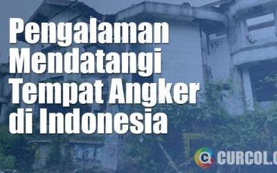 Pengalaman Mendatangi Tempat Angker di Indonesia - Bagian 1