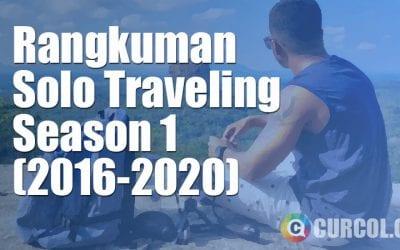 Rangkuman Perjalanan Solo Traveling Season 1 (2016-2020)