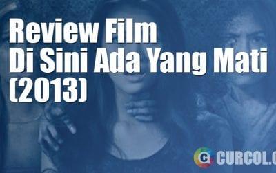 Review Film Di Sini Ada Yang Mati (2013)