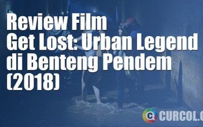 Review Film Get Lost: Urban Legend di Benteng Pendem (2018)