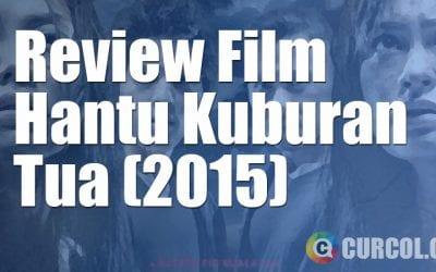 Review Film Hantu Kuburan Tua (2015)