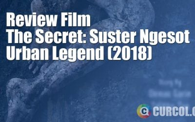 Review Film The Secret: Suster Ngesot Urban Legend (2018)