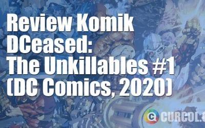 Review Komik DCeased: The Unkillables #1 (DC Comics, 2020)