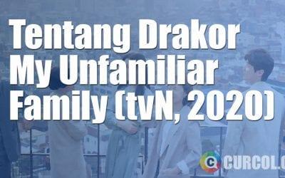 Tentang Drakor My Unfamiliar Family (tvN, 2020)