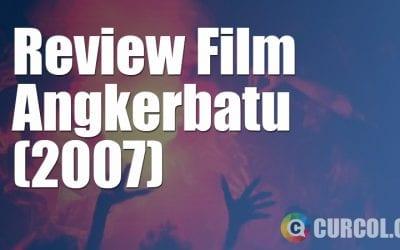 Review Film Angkerbatu (2007)