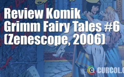 Review Komik Grimm Fairy Tales #6 (Zenescope, 2006)