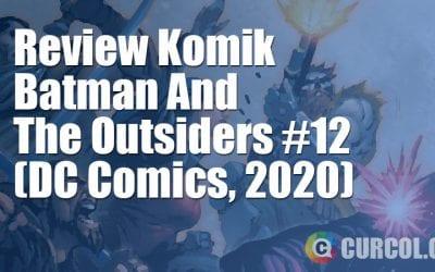 Review Komik Batman And The Outsiders #12 (DC Comics, 2020)