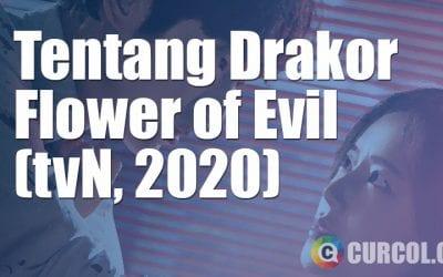 Tentang Drakor Flower of Evil (tvN, 2020)