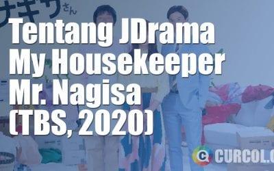 Tentang JDrama My Housekeeper Mr. Nagisa (TBS, 2020)