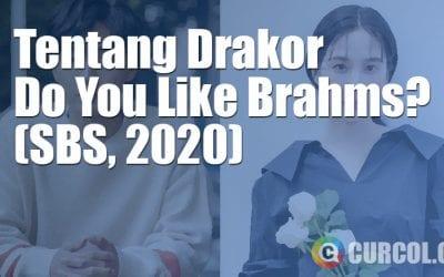 Tentang Drakor Do You Like Brahms? (SBS, 2020)