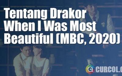 Tentang Drakor When I Was Most Beautiful (MBC, 2020)